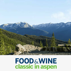 Aspen Food Wine Classic 2021